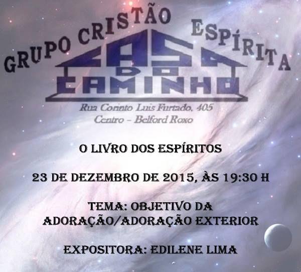 Grupo Cristão Espírita Casa do Caminho Convida para a sua Palestra Pública – Belford Roxo – RJ - http://www.agendaespiritabrasil.com.br/2015/12/21/grupo-cristao-espirita-casa-do-caminho-convida-para-a-sua-palestra-publica-belford-roxo-rj-34/
