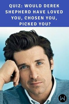 We'll tell you if Derek Shepherd would have chosen you based on your answers. Pat Dempsey, McDreamy, Dr.Shepherd, neurosurgeon of Grey's, Patrick Dempsey, Can't buy me love, We love Derek!, Meredith Grey, MerDer, Shonda Rhimes, Seattle Grace.
