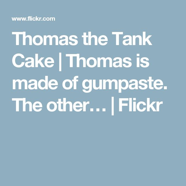 Thomas the Tank Cake | Thomas is made of gumpaste. The other… | Flickr