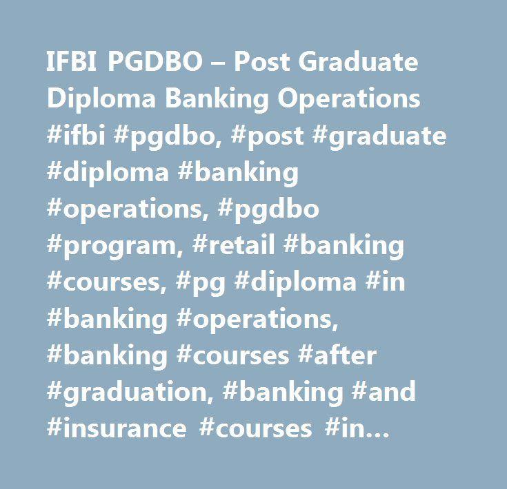 IFBI PGDBO – Post Graduate Diploma Banking Operations #ifbi #pgdbo, #post #graduate #diploma #banking #operations, #pgdbo #program, #retail #banking #courses, #pg #diploma #in #banking #operations, #banking #courses #after #graduation, #banking #and #insurance #courses #in #india, #ifbi.com http://rwanda.nef2.com/ifbi-pgdbo-post-graduate-diploma-banking-operations-ifbi-pgdbo-post-graduate-diploma-banking-operations-pgdbo-program-retail-banking-courses-pg-diploma-in-banking-operations-b/  #…