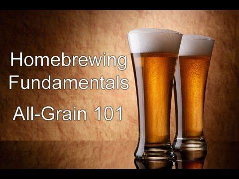 Homebrewing Fundamentals - All-Grain Brewing Basics - YouTube