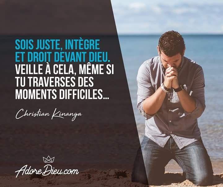Sois Juste Integre Et Droit Devant Dieu Veille A Cela Meme Si Tu Traverses Des Moments Difficiles Meditation Spirituelle Evangile Dieu