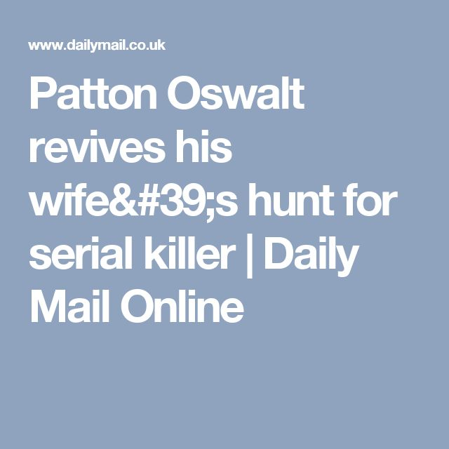 Patton Oswalt revives his wife's hunt for serial killer | Daily Mail Online