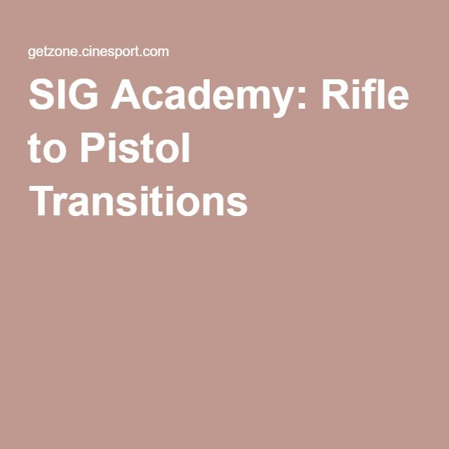 SIG Academy: Rifle to Pistol Transitions