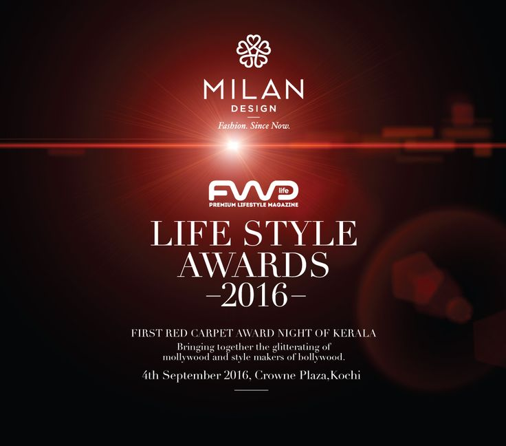 #MilanDesigns is a Proud Partner of the 'FWD LIFE STYLE AWARDS 2016', The First #RedCarpetAwardNight Of #Kerala on 4th September 2016 at Crowne Plaza Kochi. #FWDLifeStyleAwards2016