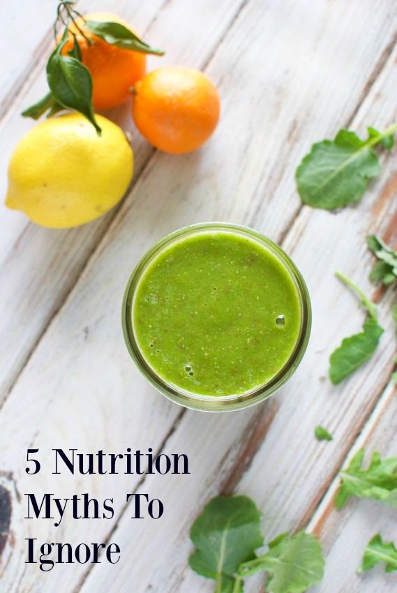 5 Nutrition Myths To Ignore