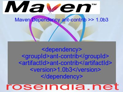 What is Maven Dependency of  ant-contrib >> 1.0b3? For using Maven Dependency ant-contrib >> 1.0b3 dependency in your project add dependency code given here in pom.xml file of your project.Maven Dependency ant-contrib >> 1.0b3
