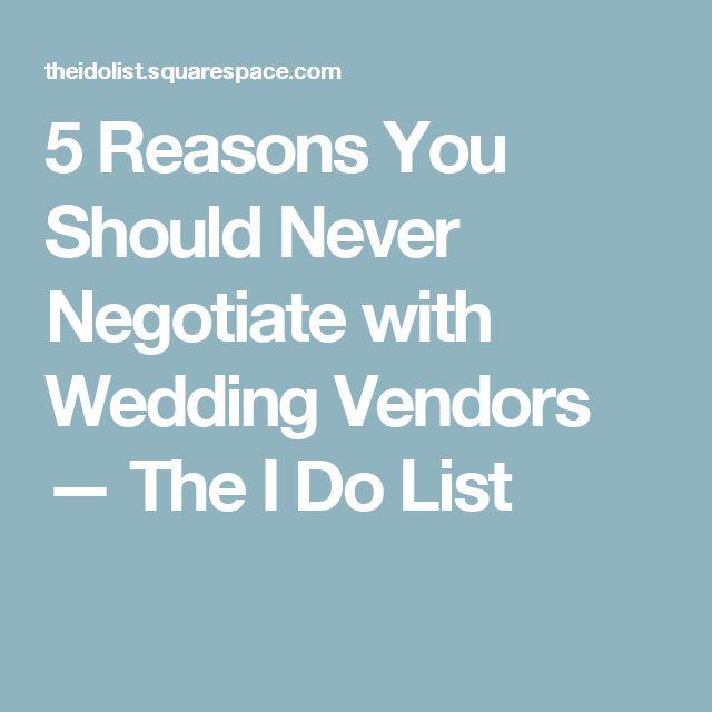 5 Reasons You Should Never Negotiate with Wedding Vendors — The I Do List