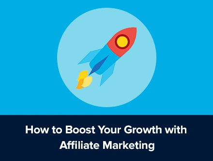 How to boost your business growth with Affiliate Marketing.