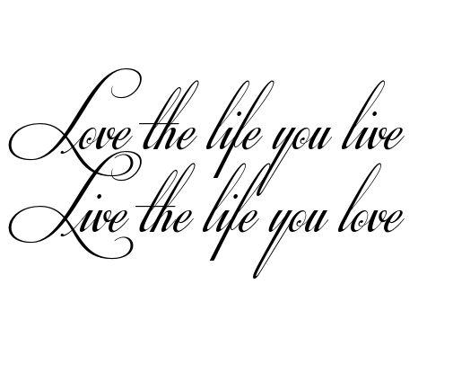 20 Live The Life You Love Love The Life You Live Rib Tattoos Ideas