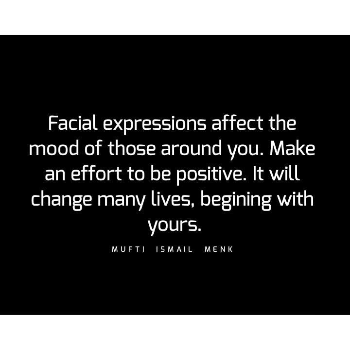 """6,003 Likes, 20 Comments - Mufti Ismail Menk ♂ FAN PAGE° (@muftimenkreminders) on Instagram: """"Tag • Share • Like Facial expressions affect the mood of those around you. Make an effort to be…"""""""