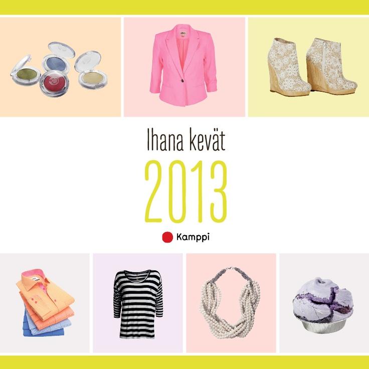 Ihana kevät 2013! Lue Kamppi Stagen artikkelit osoitteessa www.kamppi.fi