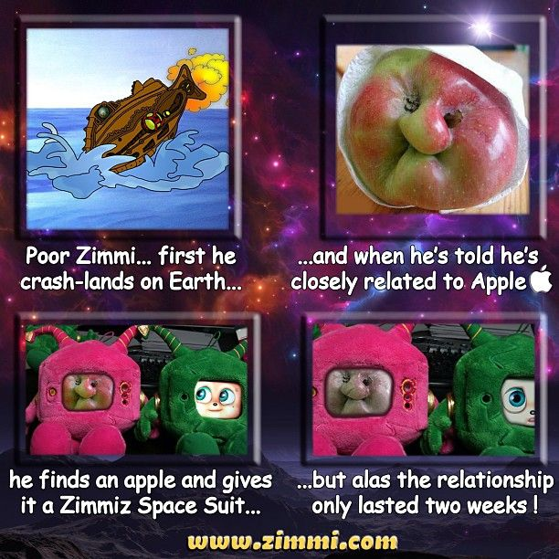 Poor Zimmi... first he crash-lands on Earth ...and when he's told he's closely related to Apple, he finds an apple and gives it a Zimmiz Space Suit... but alas the relationship only lasted two weeks !     Get your free Zimmiz Space Suit when you download and review the free Zimmiz App !     Go to www.zimmi.com to enter!