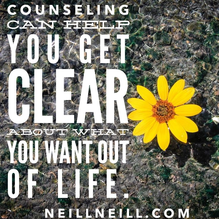 Counseling can help you get clear about what you want out of Life.  http://www.neillneill.com/consultations