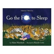 Go the F*ck to Sleep by Adam Mansbach