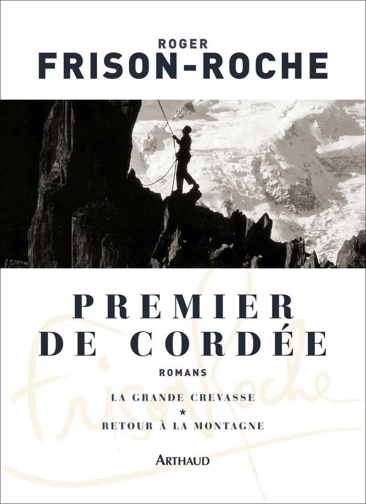 Premier de Cordee - Roger Frison-Roche