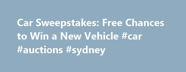 Car Sweepstakes: Free Chances to Win a New Vehicle #car #auctions #sydney http://car.remmont.com/car-sweepstakes-free-chances-to-win-a-new-vehicle-car-auctions-sydney/  #car sweepstakes # Win a Car Today with These Vehicle Sweepstakes By Sandra Grauschopf. Contests & Sweepstakes Expert Sandra Grauschopf is a passionate sweeper with thousands of dollars worth of prize wins to her name. She has been writing and sharing advice about contests sweepstakes on the web for more than nine years, and…