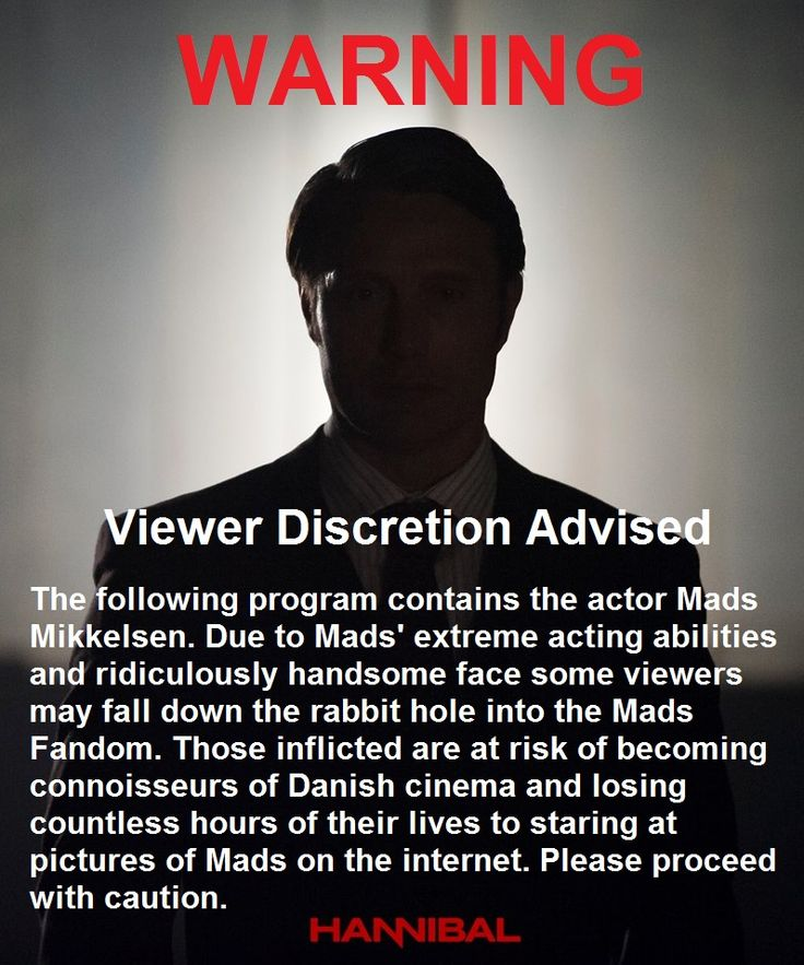 """""""I feel like NBC Hannibal has been irresponsible by not warning us about Mads. I propose they run this disclaimer before each episode so people at least know what they are getting into."""""""