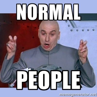 normal peOple | Dr Evil meme