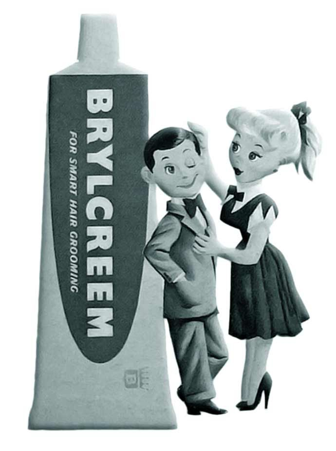 Brylcreem — A Little Dab'll Do Ya ... but watch out -- the gals will all pursue yaaaaaa; they love to get their fingers in your hair.