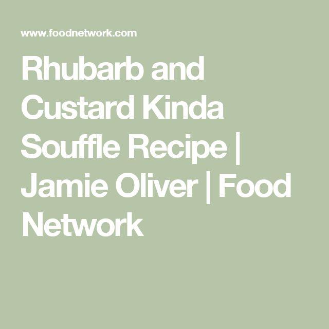 Rhubarb and Custard Kinda Souffle Recipe | Jamie Oliver | Food Network