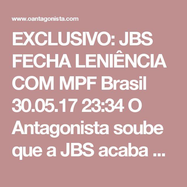 EXCLUSIVO: JBS FECHA LENIÊNCIA COM MPF  Brasil 30.05.17 23:34 O Antagonista soube que a JBS acaba de fechar o acordo de leniência com o MPF em Brasília. Vai pagar multa de R$ 10,3 bilhões. Desse valor, R$ 2,3 bilhões deverão ser investidos em trabalhos sociais, essencialmente educação e combate à corrupção. A multa é exclusiva do grupo controlador, dos irmãos Batista. Nem o BNDES nem os minoritários arcarão com o valor.