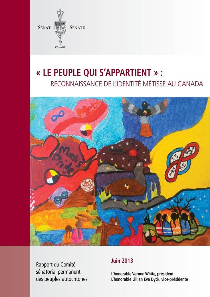 « Le peuple qui s'appartient » : reconnaissance de l'identité métisse au Canada : rapport du Comité sénatorial permanent des peuples autochtones