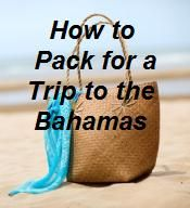 Click to Read Article: How to Pack for a Trip to the Bahamas