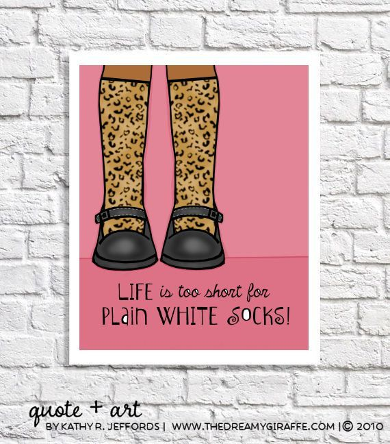 Life is too short for plain white socks print! Love this for a tween bedroom.