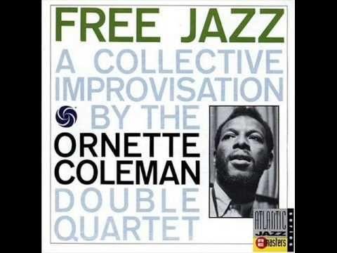 The Ornette Coleman Double Quartet - Free Jazz  DIsco que rompe con lo que venia haciando Miles Davids y Coltrane, rompe el esquema del jazz y su estructura de tocar en quintas. Charlie Haden Es el contrabajista. Suena muy bien.