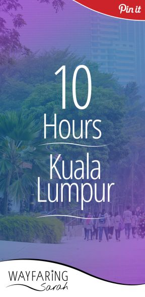 How To Survive An Airport Layover In Kuala Lumpur