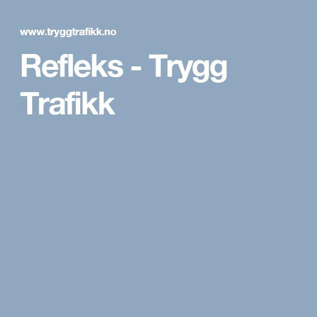 Refleks - Trygg Trafikk