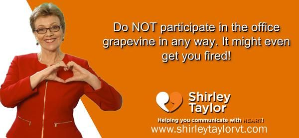 Do NOT participate in the office grapevine in any way. It might even get you fired! http://bit.ly/1LU7eNn