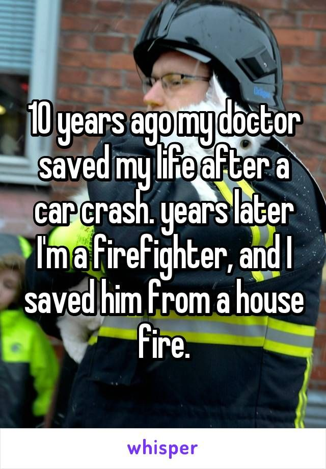 10 years ago my doctor saved my life after a car crash. years later I'm a…