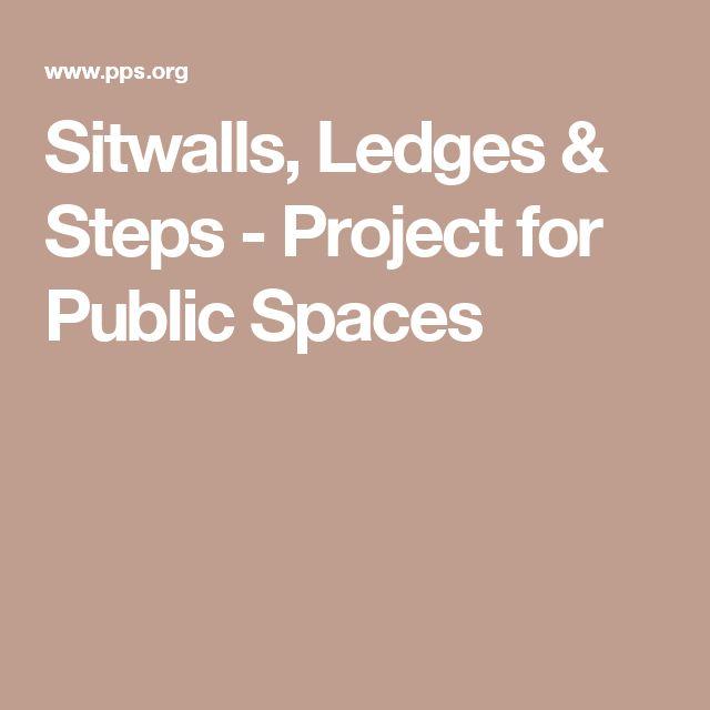 Sitwalls, Ledges & Steps - Project for Public Spaces