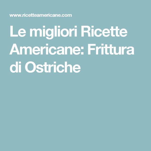 Le migliori Ricette Americane: Frittura di Ostriche