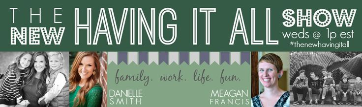 Brand New Project: The New Having It All Show with Meagan Francis & Danielle Smith
