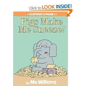 Pigs Make Me Sneeze! (An Elephant and Piggie Book): Mo Willems: 9781423114116: Books - Amazon.ca