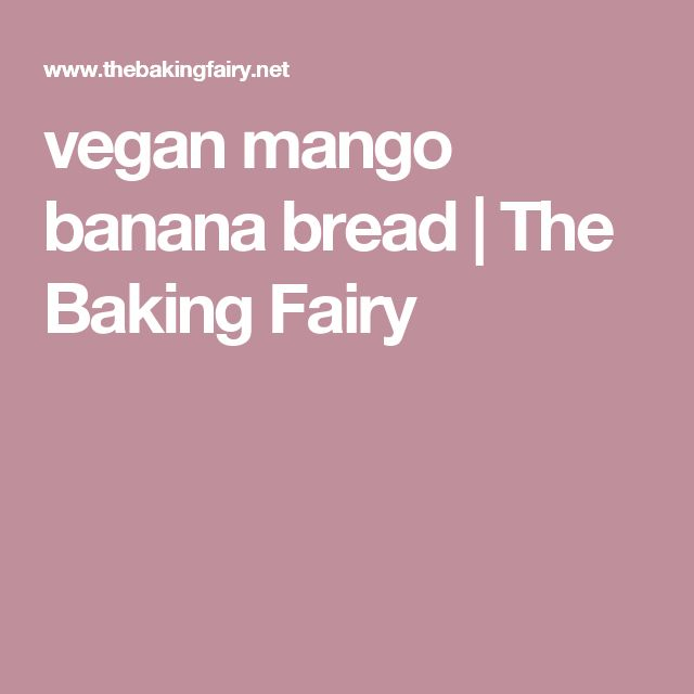 vegan mango banana bread | The Baking Fairy