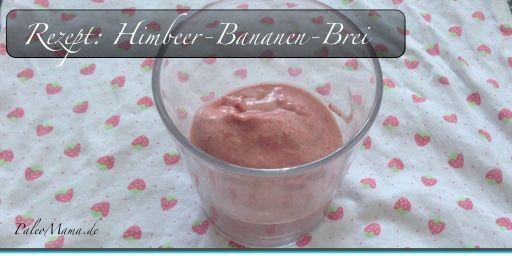 Paleo Babybrei Rezept aus meinem Buch: Himbeer-Bananen-Brei ab dem 7. Monat
