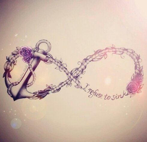 Infinity with anchor- I refuse to sink. This is for Tay.