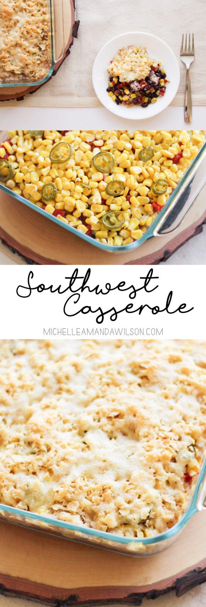 Southwest Casserole Recipe - Michelle Amanda Wilson