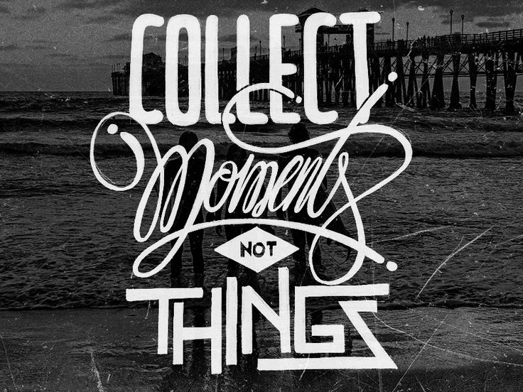 Collect Moments NOT Things! by bijdevleet