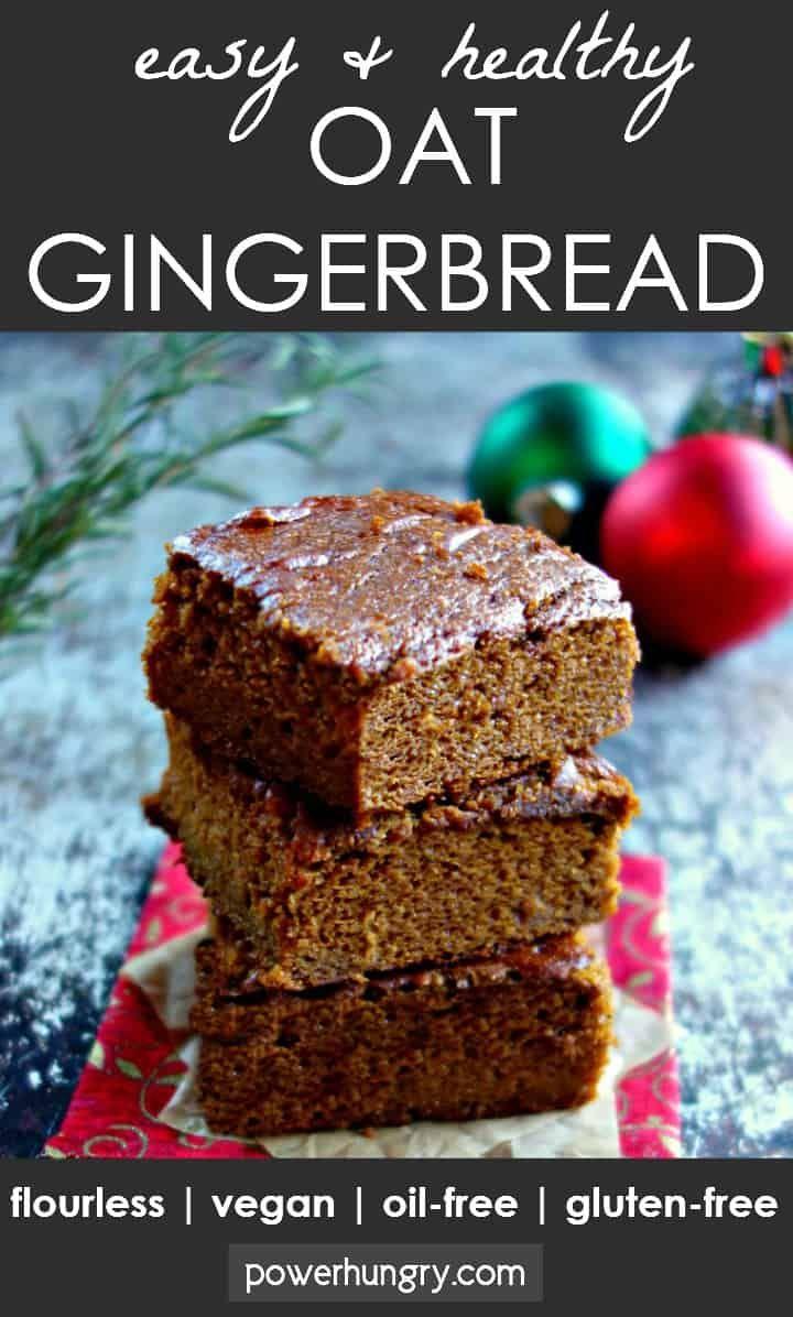 Easy Vegan Oat Gingerbread Oil Free Gluten Free Flourless Power Hungry Recipe In 2020 Flourless Sweet Cakes Vegan Desserts