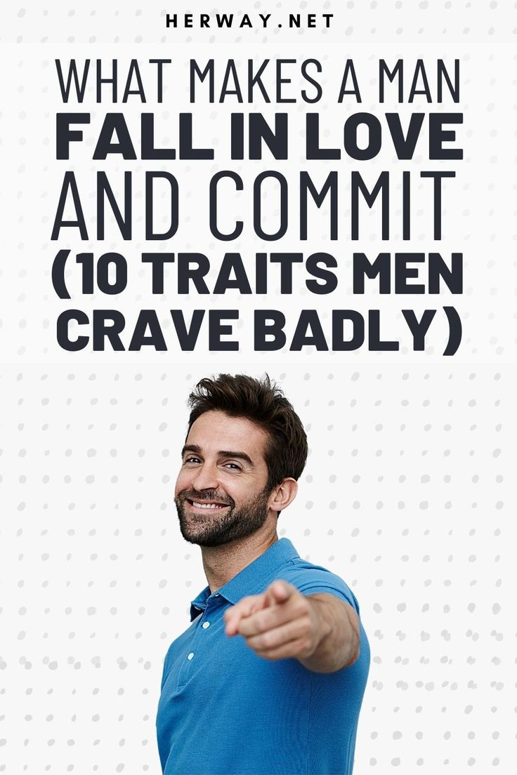 What Makes A Man Fall In Love And Commit (10 Traits Men