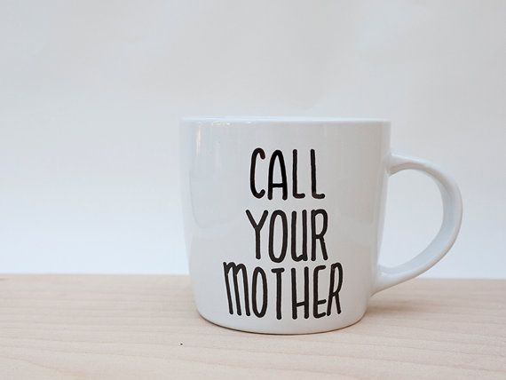Call Your Mother Coffee Mugs // Funny Birthday by AvonnieStudio