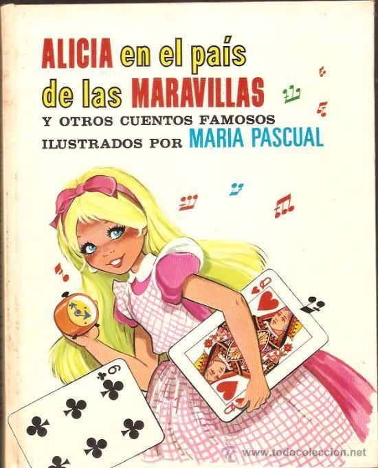 MARIA PASCUAL - ALICIA EN EL PAIS DE LAS MARAVILLAS Y 12 CUENTOS MÁS 1972