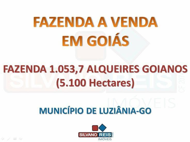 FAZENDAS A VENDA EM GOIAS FAZENDA 1.053,7 ALQUEIRES A VENDA EM LUZIÂNIA-GO SILVANO REIS IMÓVEIS - CF 20746 (62) 8182-4401 (Whatsapp) silvanoreisimoveis@gmail.com www.silvanoreisimoveis.com.br