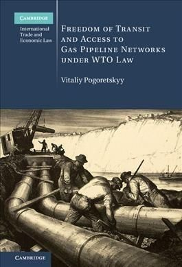 Freedom of Transit and Access to Gas Pipeline Networks Under WTO Law