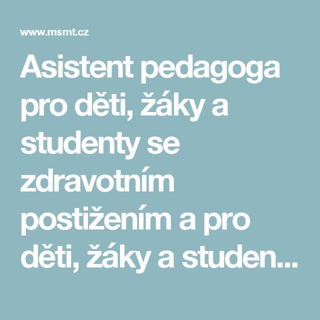 Asistent pedagoga pro děti, žáky a studenty se zdravotním postižením a pro děti, žáky a studenty se sociálním znevýhodněním, MŠMT ČR